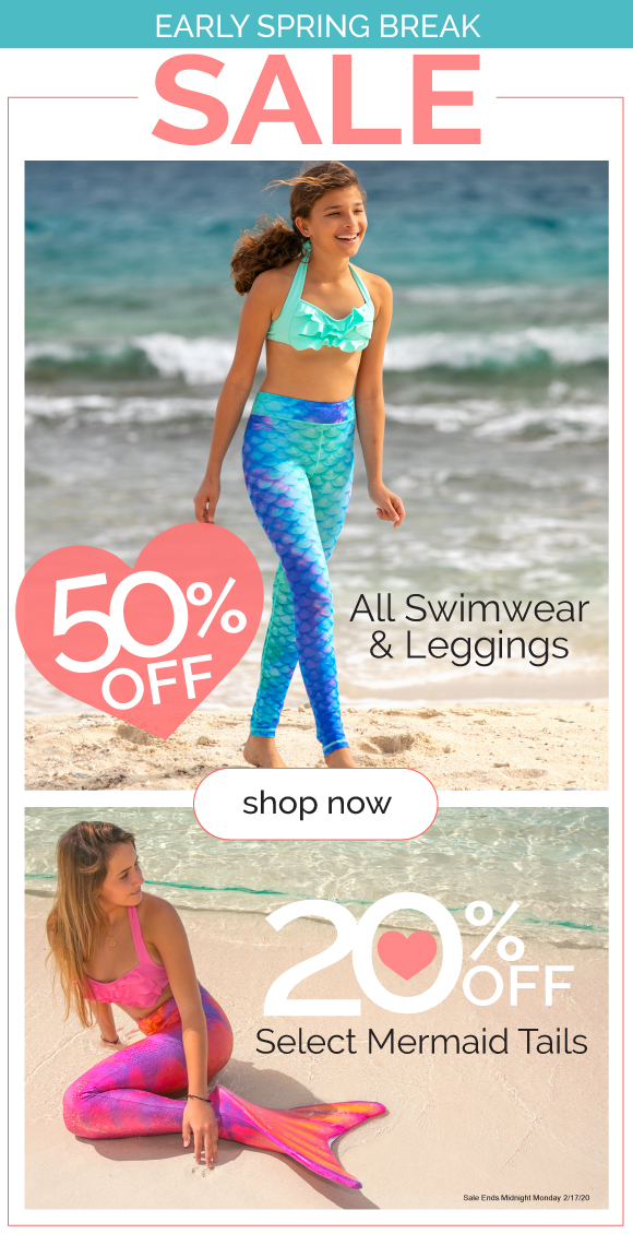 Be prepared for Spring Break and save BIG on all leggings, swimwear, and select mermaid tails!